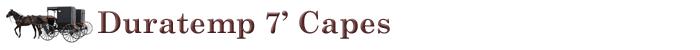 Duratemp 7' Capes