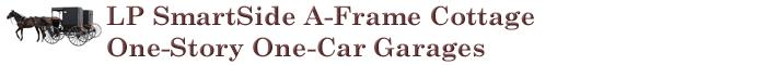 LP SmartSide A-Frame Cottage One-Story One-Car Garages